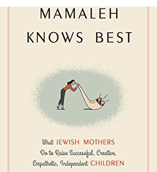 Mamaleh Knows Best by Marjorie Ingall RESIZED