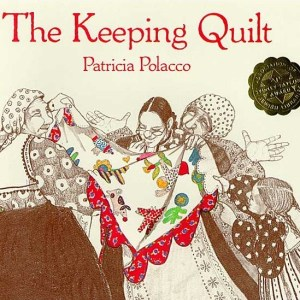 he Keeping Quilt Cover, by Patricia Polacco