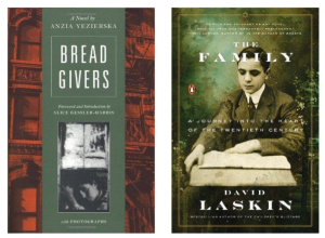 Bread Givers, by Anzia Yekierska and The Family, by David Laskin