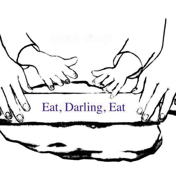 Eat, Darling, Eat: Stories of Moms & Meals